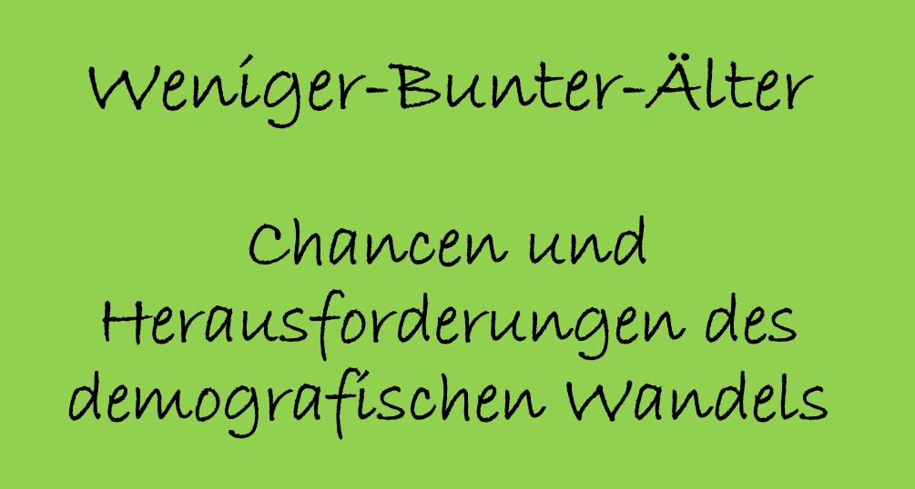 Weniger-Bunter-Älter